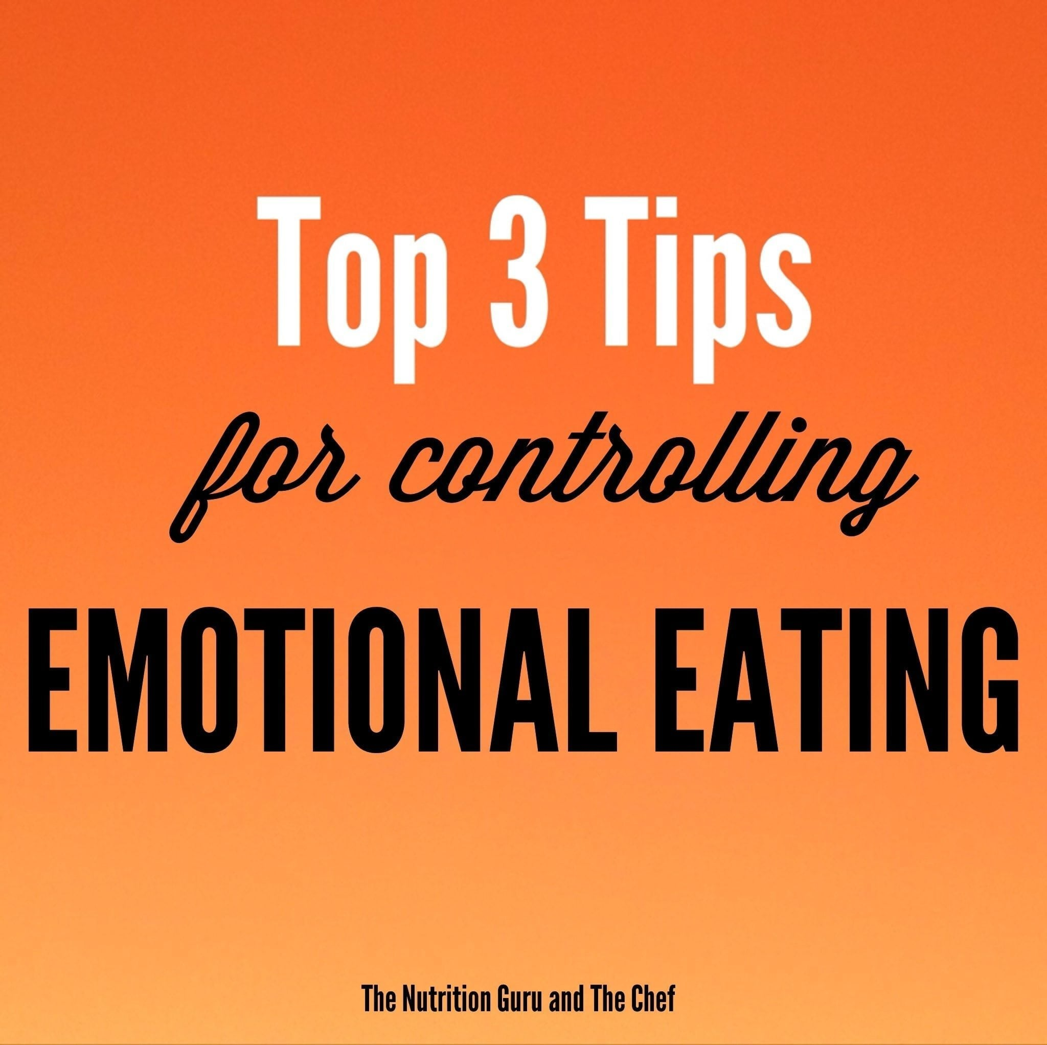 Top 3 tips for controlling emotional eating nutrition health clean eating weight loss
